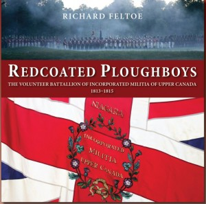 """Redcoated Ploughboys"", a history of the Volunteer Battalion of Incorporated Militia of Upper Canada, 1813-1815 @ Burgundy Room, North York Memorial Hall 